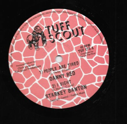 SALE ITEM - Danny Red- People Are Tired /Starkey Banton- I Sight (Tuff Scout) 10